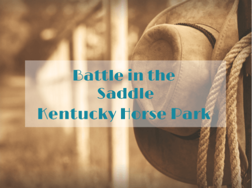 Battle in the Saddle Kentucky Horse Farm Event